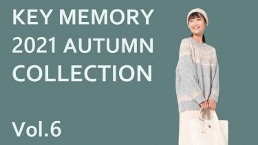 KEY MEMORY 2021AUTUMN COLLECTION Vol.6