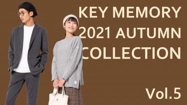 KEY MEMORY 2021AUTUMN COLLECTION Vol.5